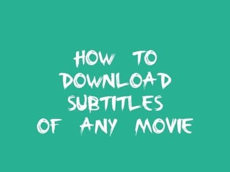 How To Download Subtitles of Any Movie
