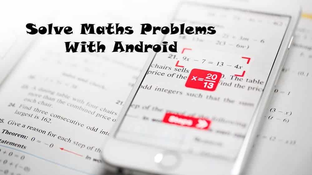 Solve Maths Problems With Android