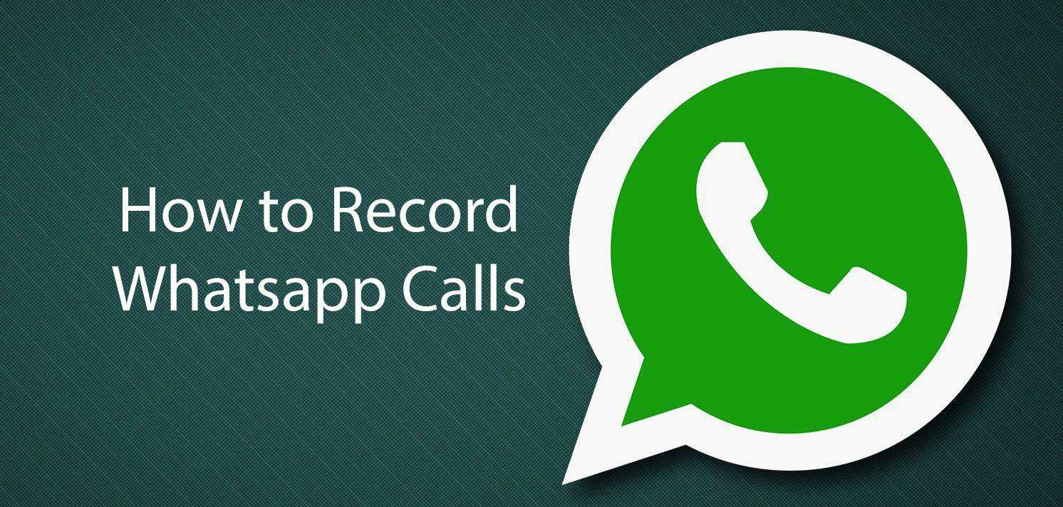 How to Record Whatsapp Calls